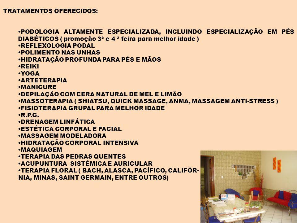 TRATAMENTOS OFERECIDOS: