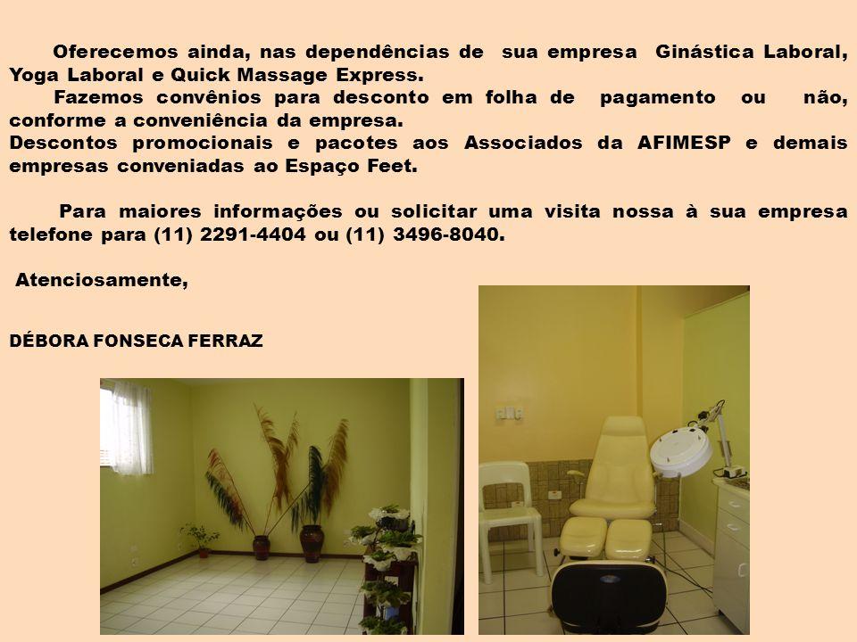 Oferecemos ainda, nas dependências de sua empresa Ginástica Laboral, Yoga Laboral e Quick Massage Express.