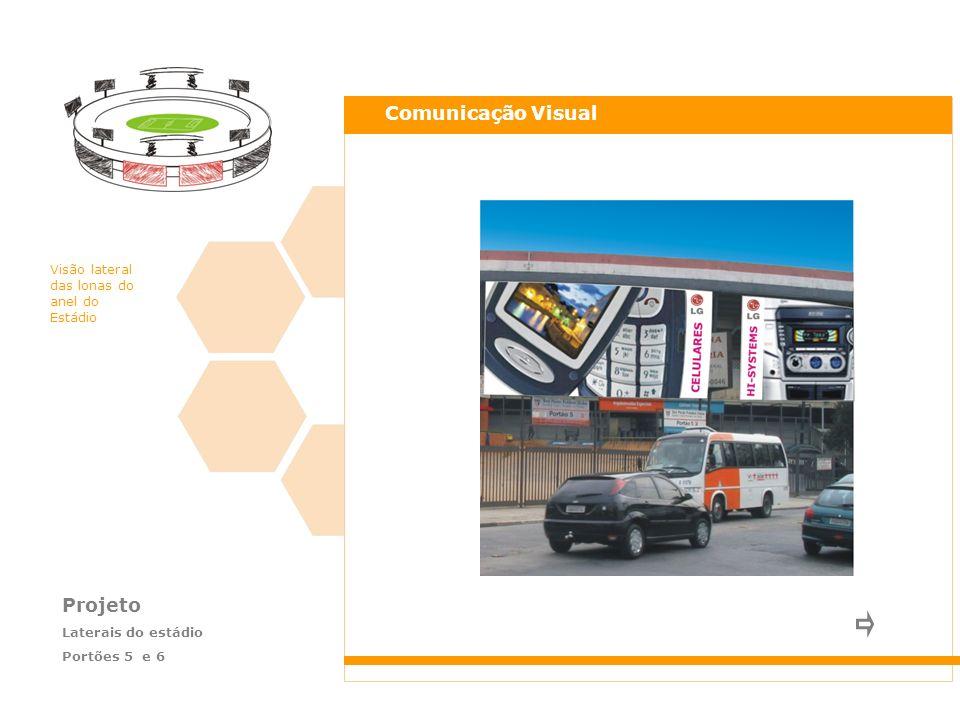 Comunicação Visual Projeto Visão lateral das lonas do anel do Estádio