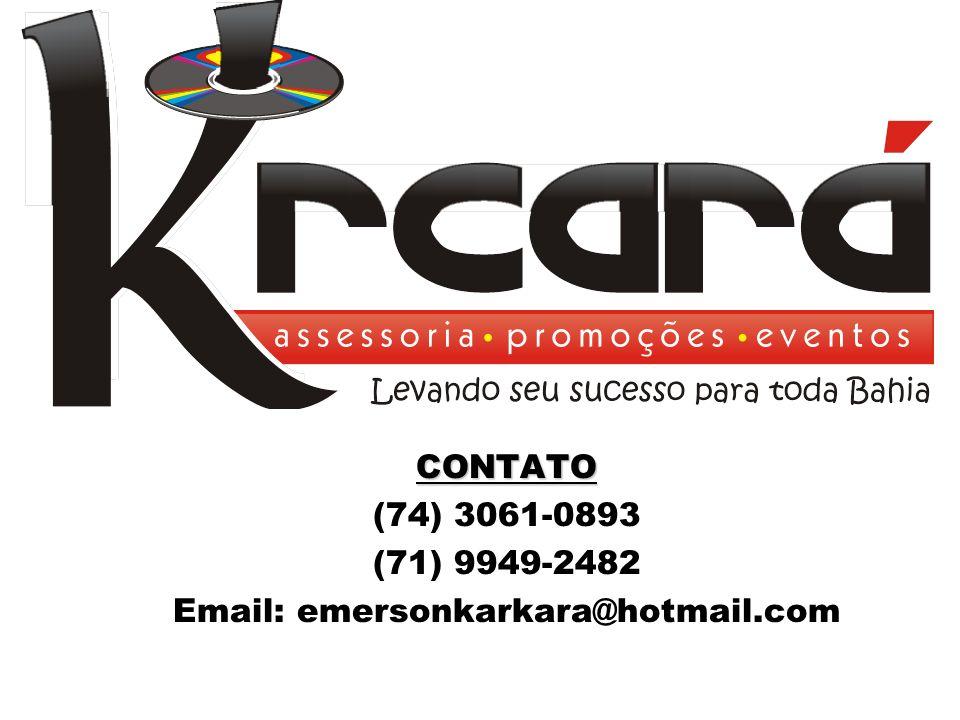 CONTATO (74) 3061-0893 (71) 9949-2482 Email: emersonkarkara@hotmail.com
