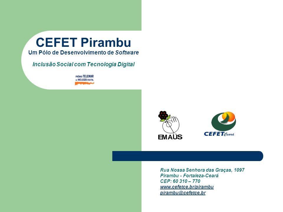CEFET Pirambu Um Pólo de Desenvolvimento de Software Inclusão Social com Tecnologia Digital