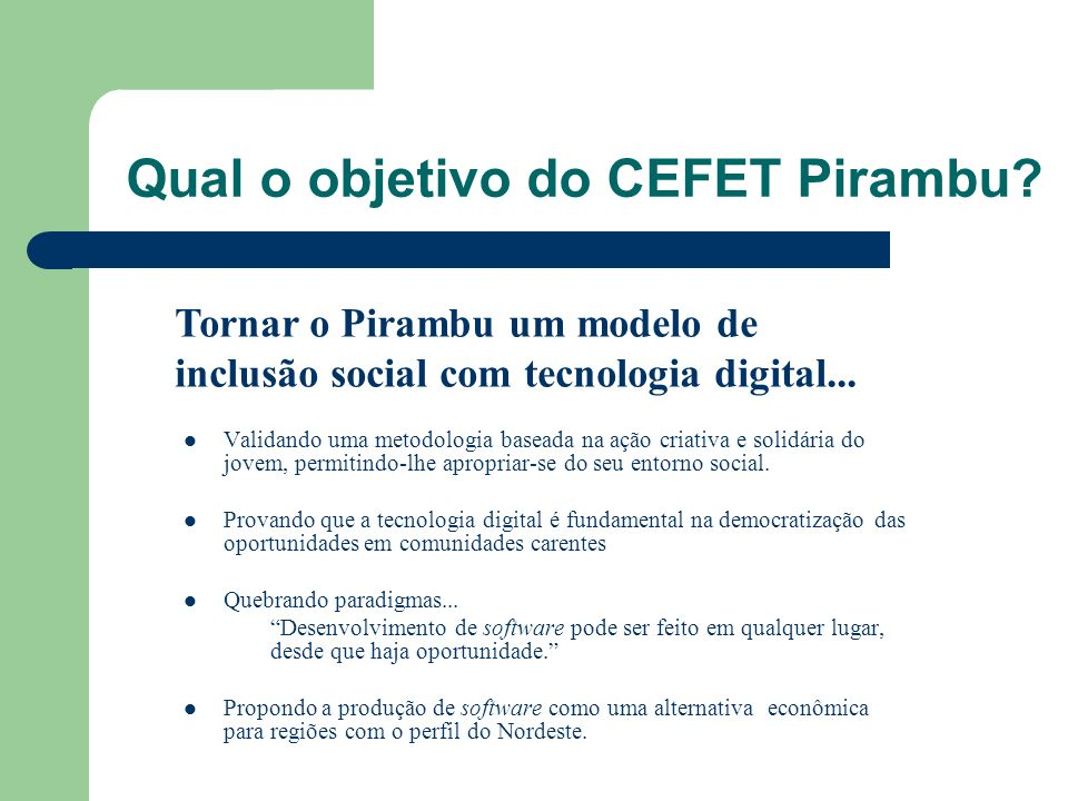 Qual o objetivo do CEFET Pirambu