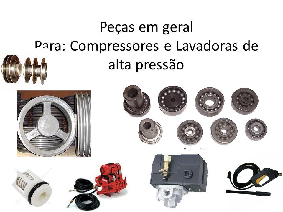 Peças em geral Para: Compressores e Lavadoras de alta pressão