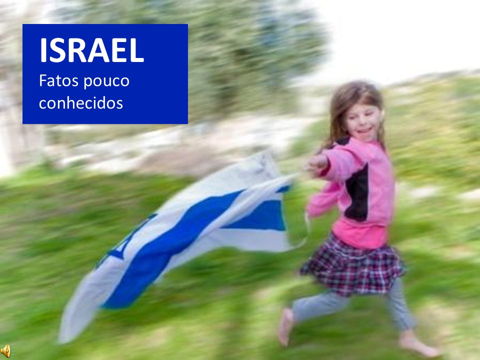 ISRAEL Fatos pouco conhecidos