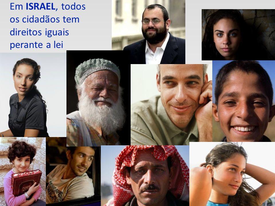 Em ISRAEL, todos os cidadãos tem direitos iguais perante a lei
