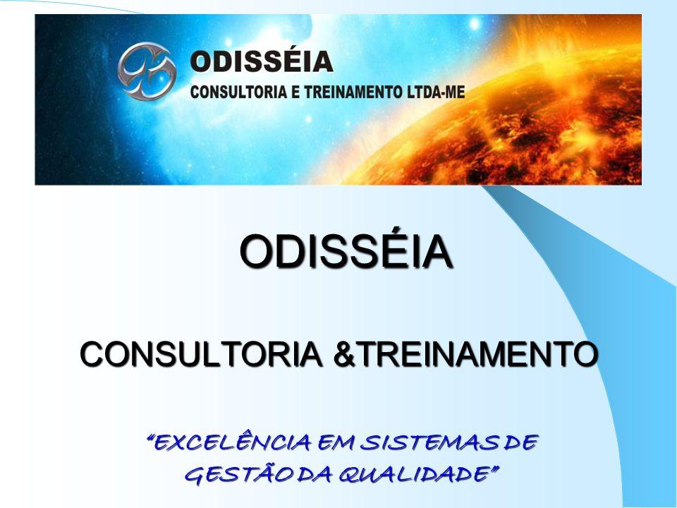 ODISSÉIA CONSULTORIA &TREINAMENTO EXCELÊNCIA EM SISTEMAS DE GESTÃO DA QUALIDADE