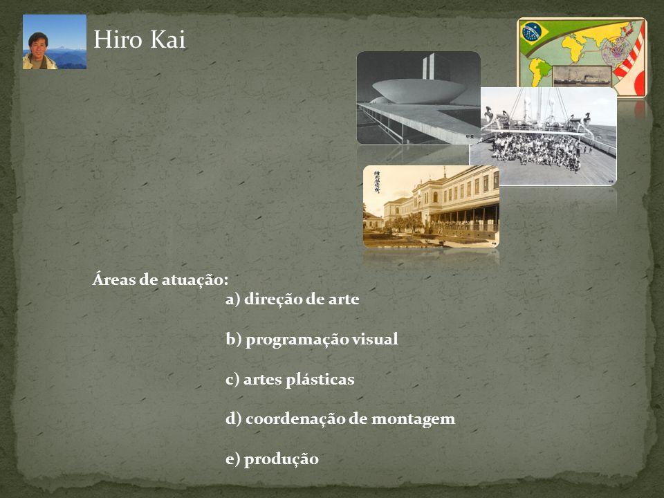 Hiro Kai Áreas de atuação: a) direção de arte b) programação visual