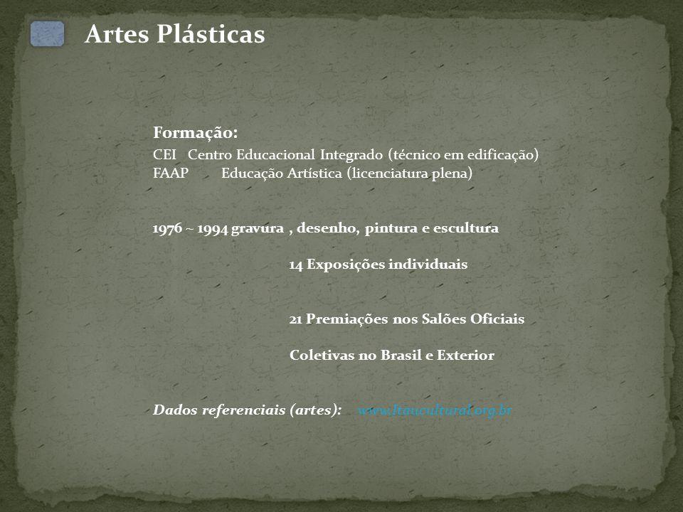 Artes Plásticas Formação: