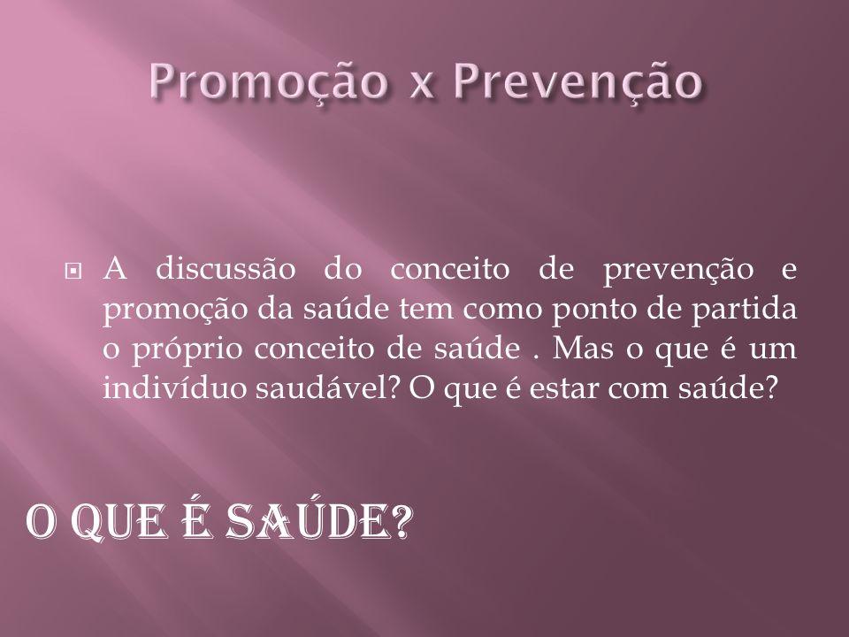 O que é saúde Promoção x Prevenção