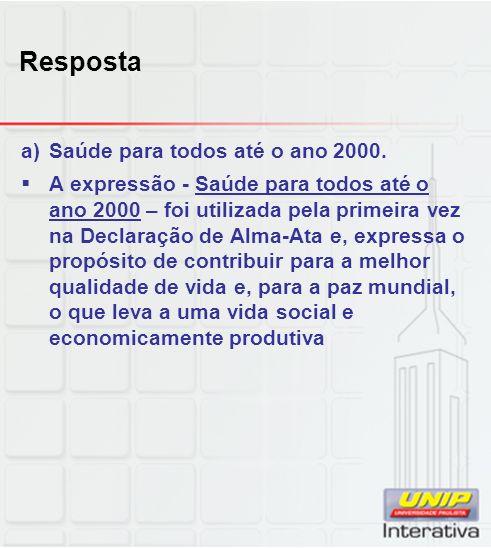 Resposta Saúde para todos até o ano 2000.
