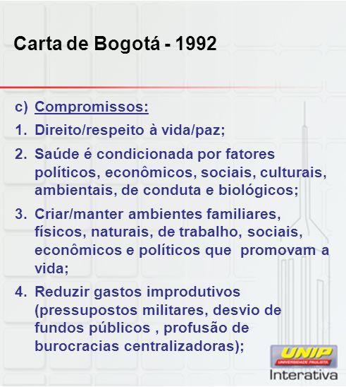 Carta de Bogotá - 1992 Compromissos: Direito/respeito à vida/paz;