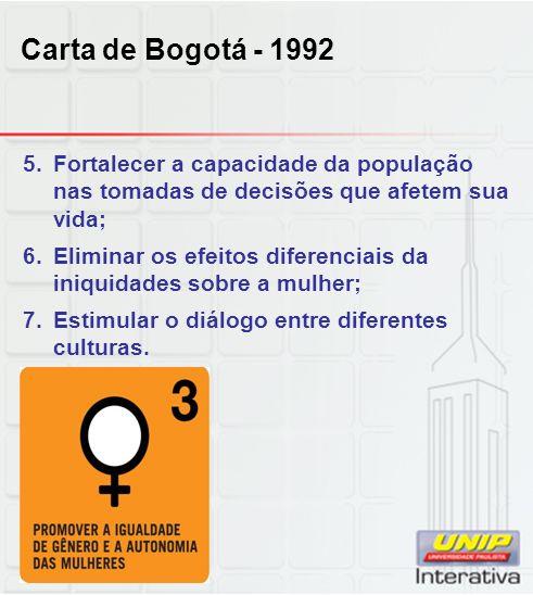 Carta de Bogotá - 1992 Fortalecer a capacidade da população nas tomadas de decisões que afetem sua vida;