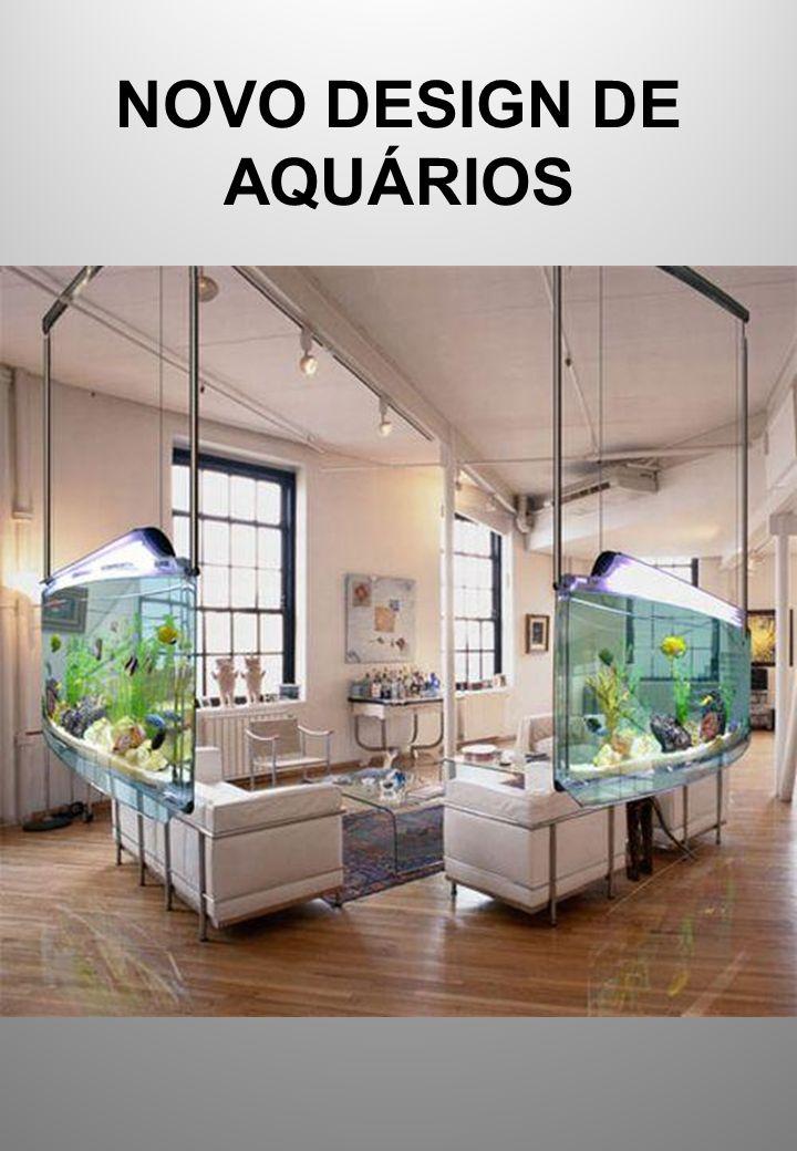 NOVO DESIGN DE AQUÁRIOS