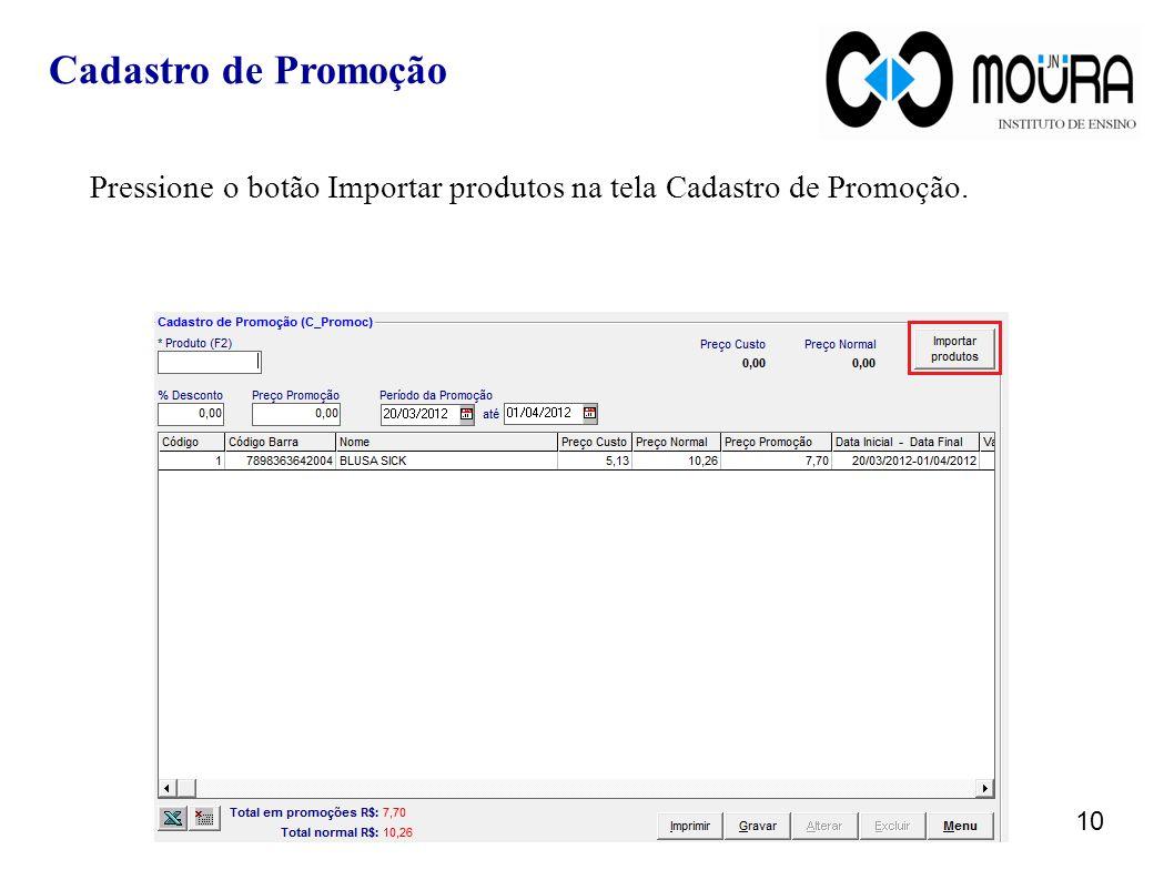 Cadastro de Promoção Pressione o botão Importar produtos na tela Cadastro de Promoção.