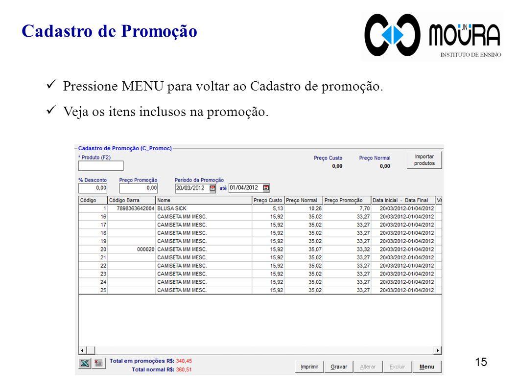 Cadastro de Promoção Pressione MENU para voltar ao Cadastro de promoção.