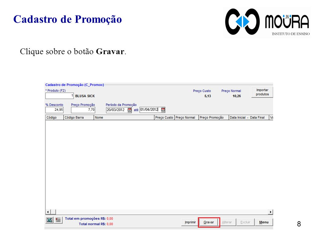 Cadastro de Promoção Clique sobre o botão Gravar.