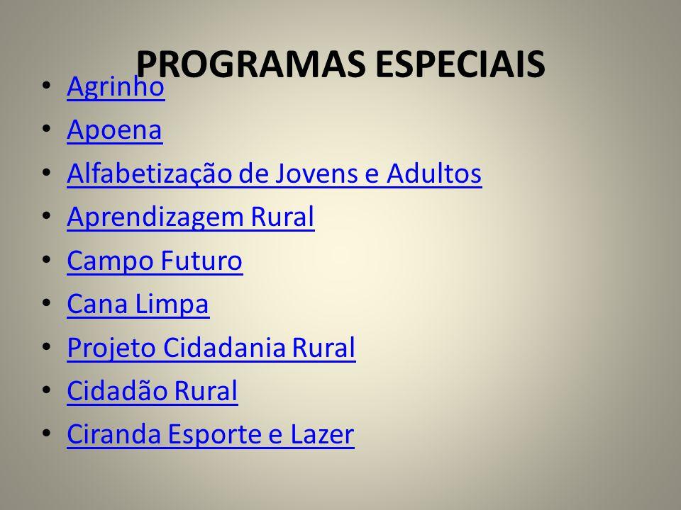 PROGRAMAS ESPECIAIS Agrinho Apoena Alfabetização de Jovens e Adultos