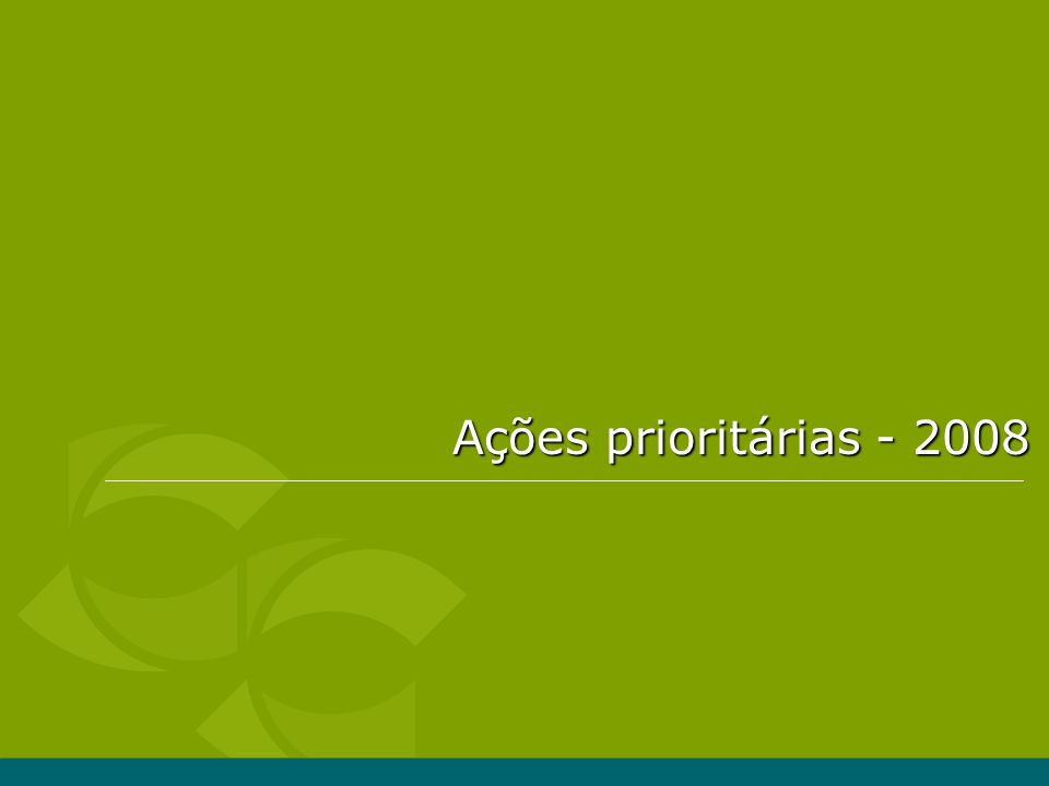 Ações prioritárias - 2008