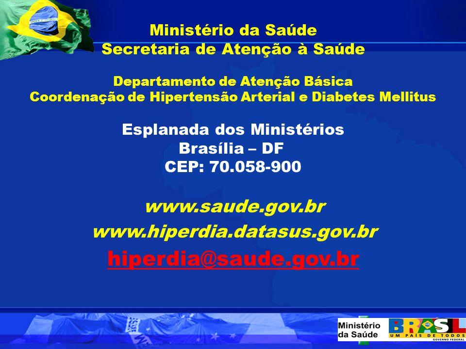 hiperdia@saude.gov.br www.saude.gov.br www.hiperdia.datasus.gov.br