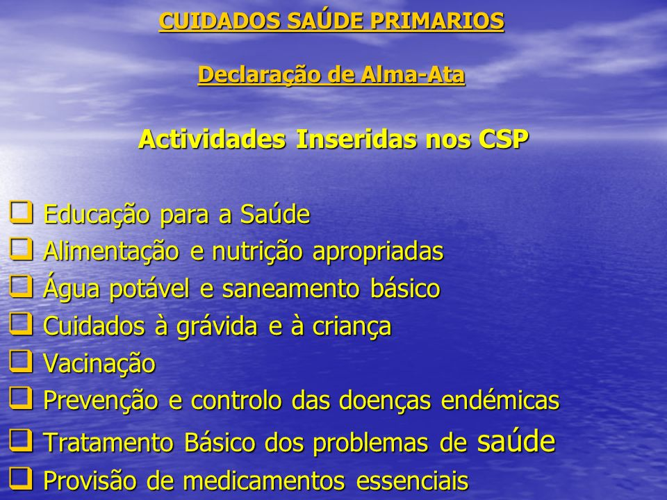 CUIDADOS SAÚDE PRIMARIOS Declaração de Alma-Ata