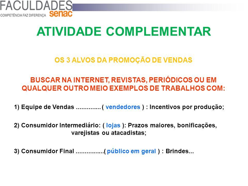 ATIVIDADE COMPLEMENTAR OS 3 ALVOS DA PROMOÇÃO DE VENDAS