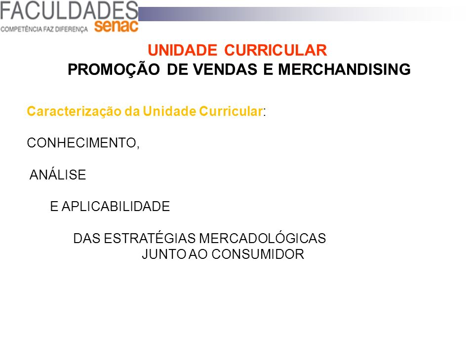 UNIDADE CURRICULAR PROMOÇÃO DE VENDAS E MERCHANDISING
