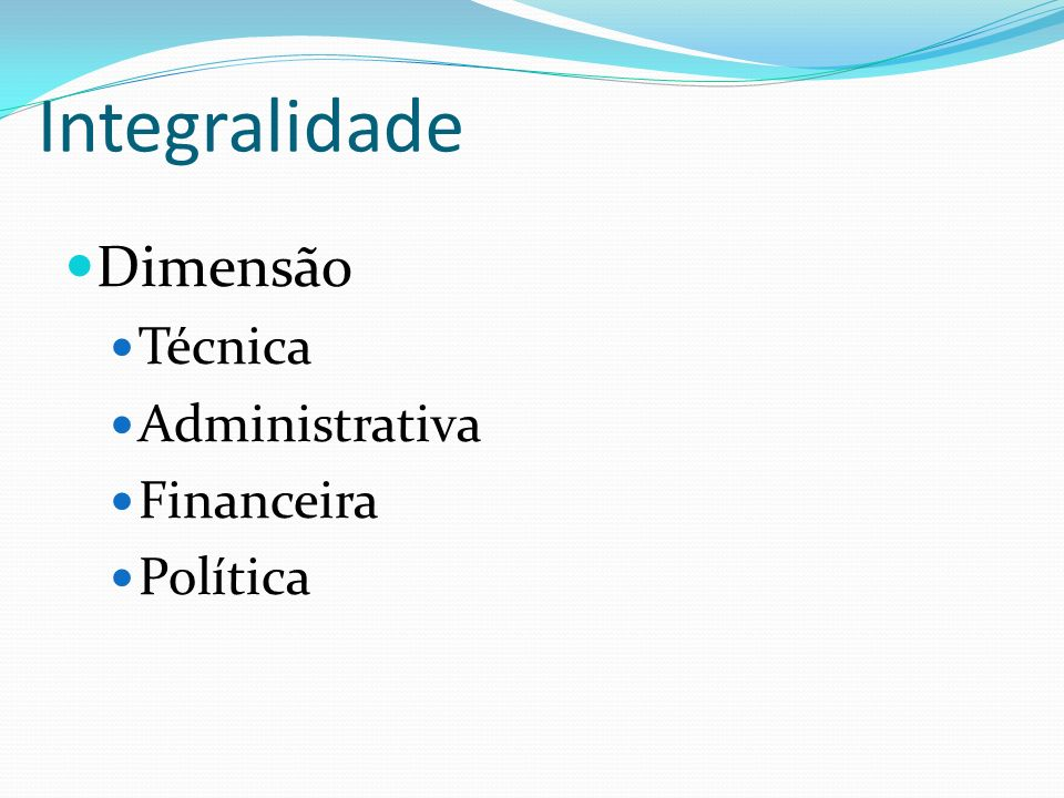 Integralidade Dimensão Técnica Administrativa Financeira Política