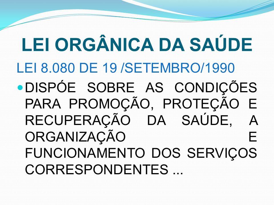 LEI ORGÂNICA DA SAÚDE LEI 8.080 DE 19 /SETEMBRO/1990
