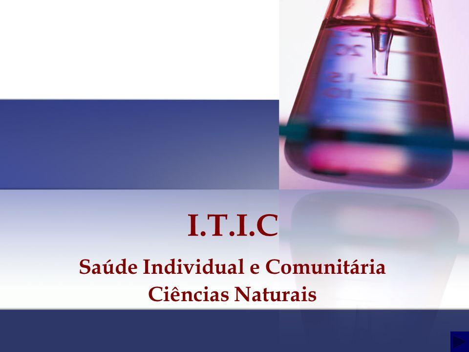 Saúde Individual e Comunitária Ciências Naturais