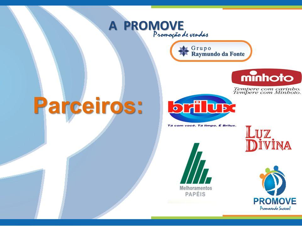 A PROMOVE Promoção de vendas Parceiros:
