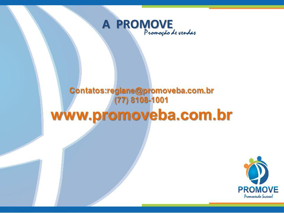 www.promoveba.com.br A PROMOVE Promoção de vendas