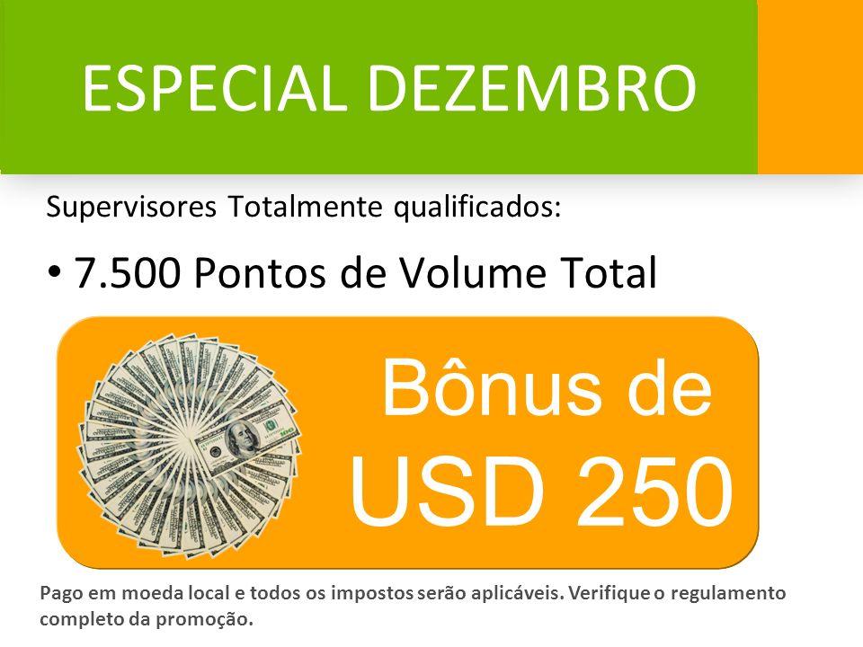 USD 250 USD 250 Bônus de Bônus de ESPECIAL DEZEMBRO