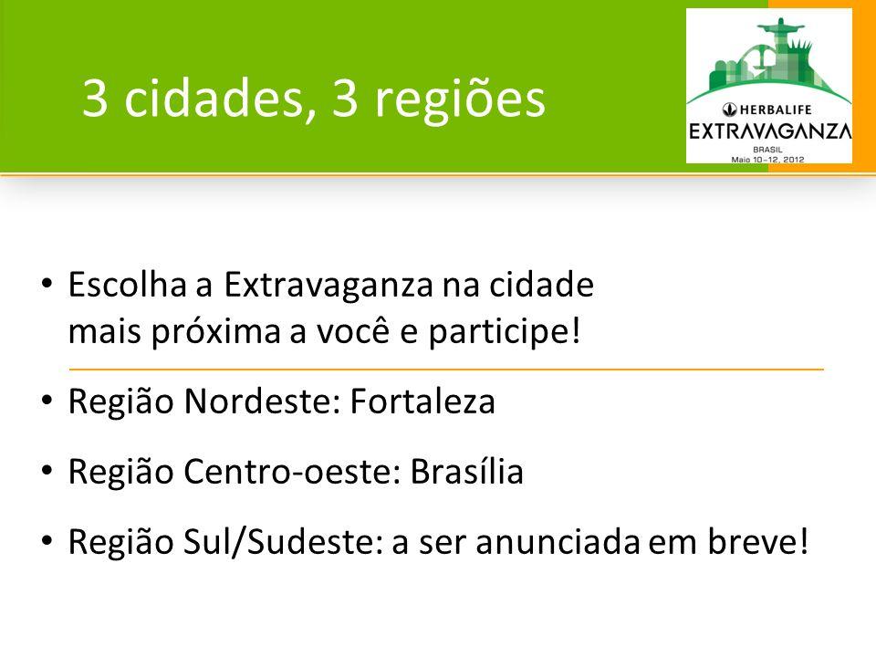 3 cidades, 3 regiões Escolha a Extravaganza na cidade mais próxima a você e participe! Região Nordeste: Fortaleza.