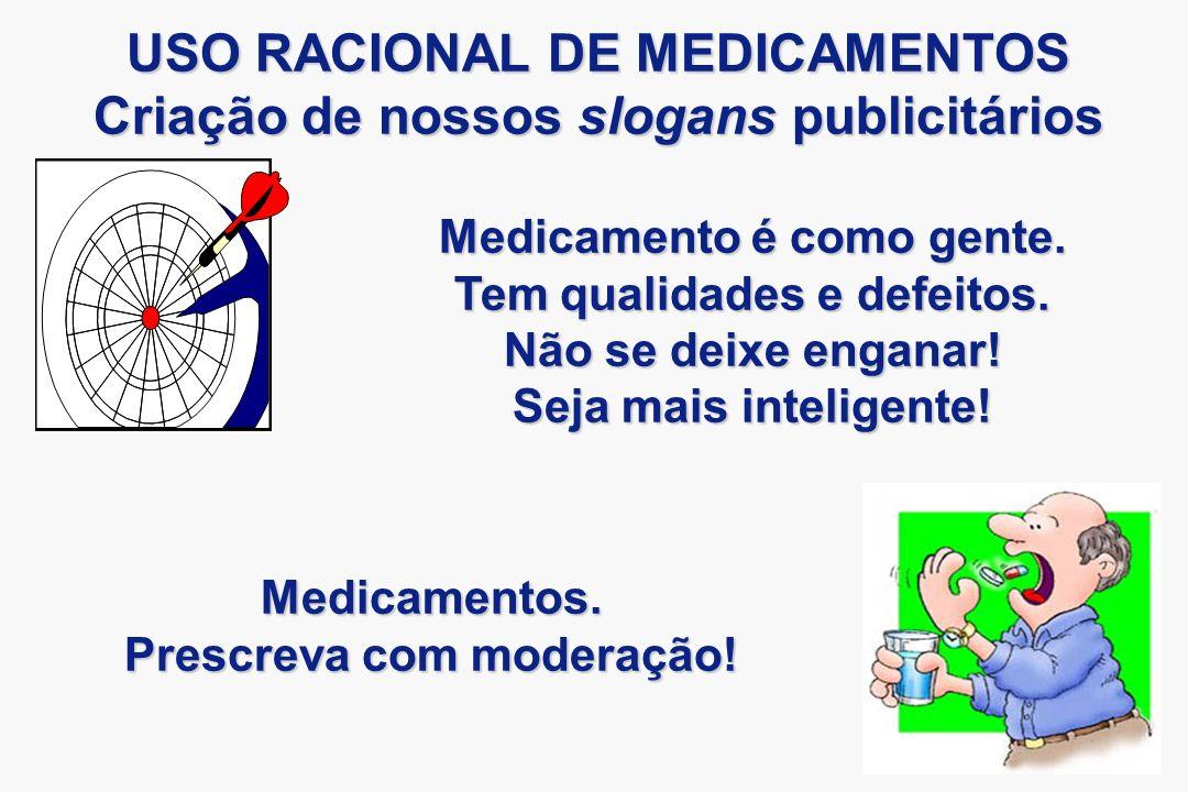 USO RACIONAL DE MEDICAMENTOS Criação de nossos slogans publicitários