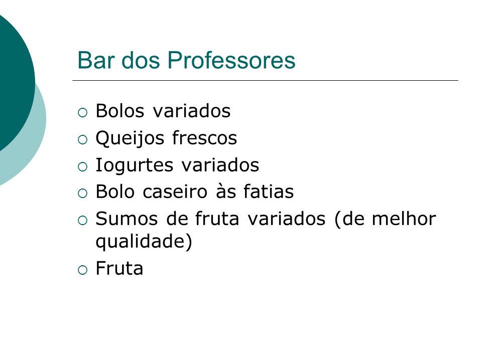Bar dos Professores Bolos variados Queijos frescos Iogurtes variados