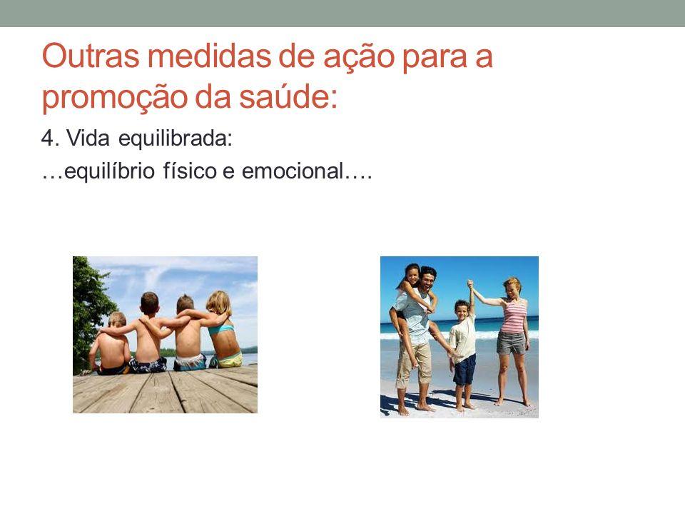 Outras medidas de ação para a promoção da saúde: