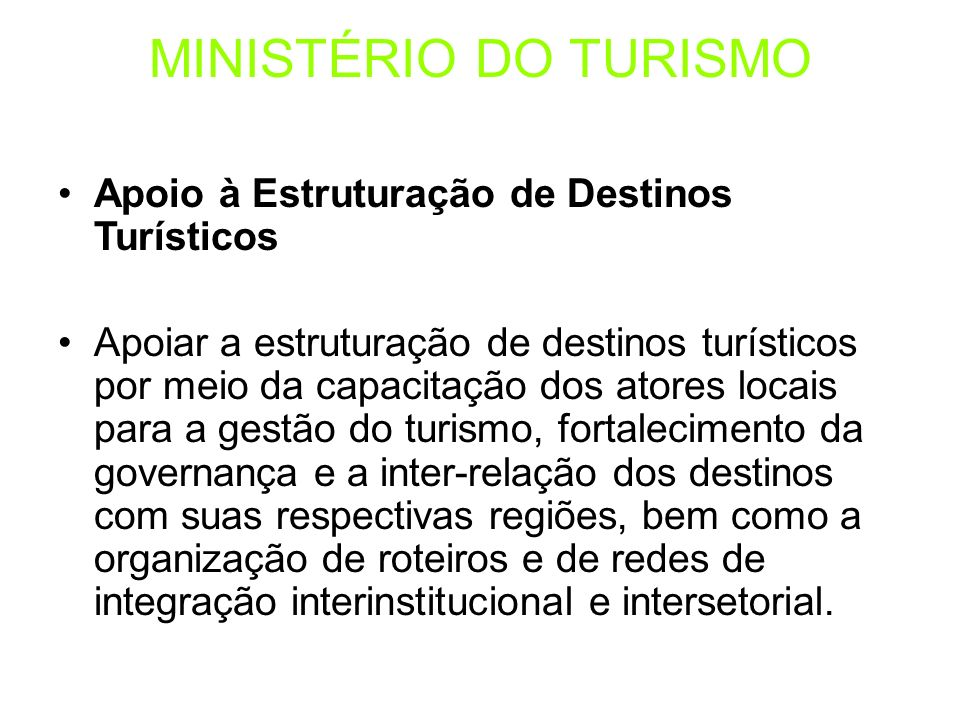MINISTÉRIO DO TURISMO Apoio à Estruturação de Destinos Turísticos