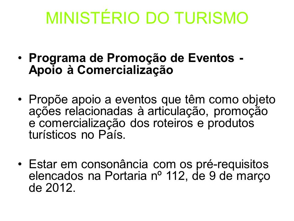 MINISTÉRIO DO TURISMO Programa de Promoção de Eventos - Apoio à Comercialização.