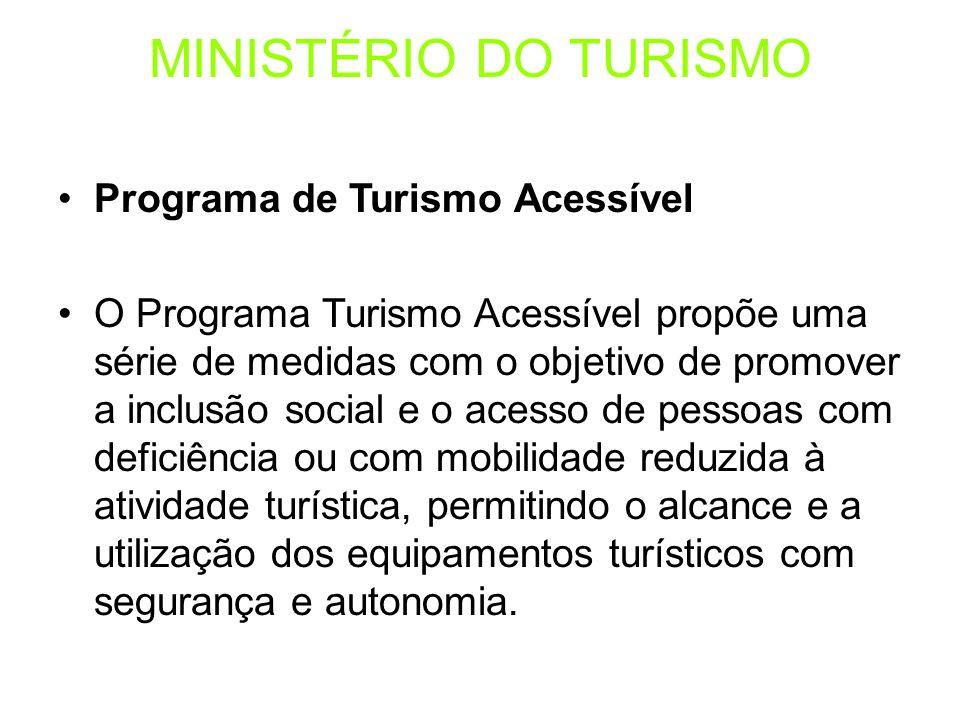 MINISTÉRIO DO TURISMO Programa de Turismo Acessível