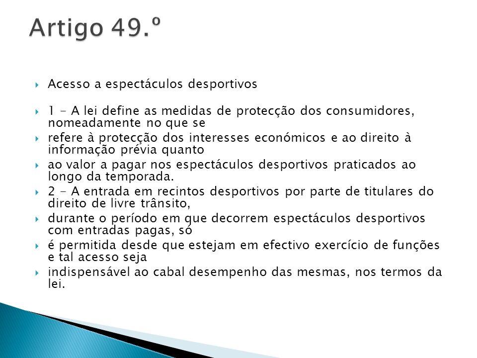 Artigo 49.º Acesso a espectáculos desportivos