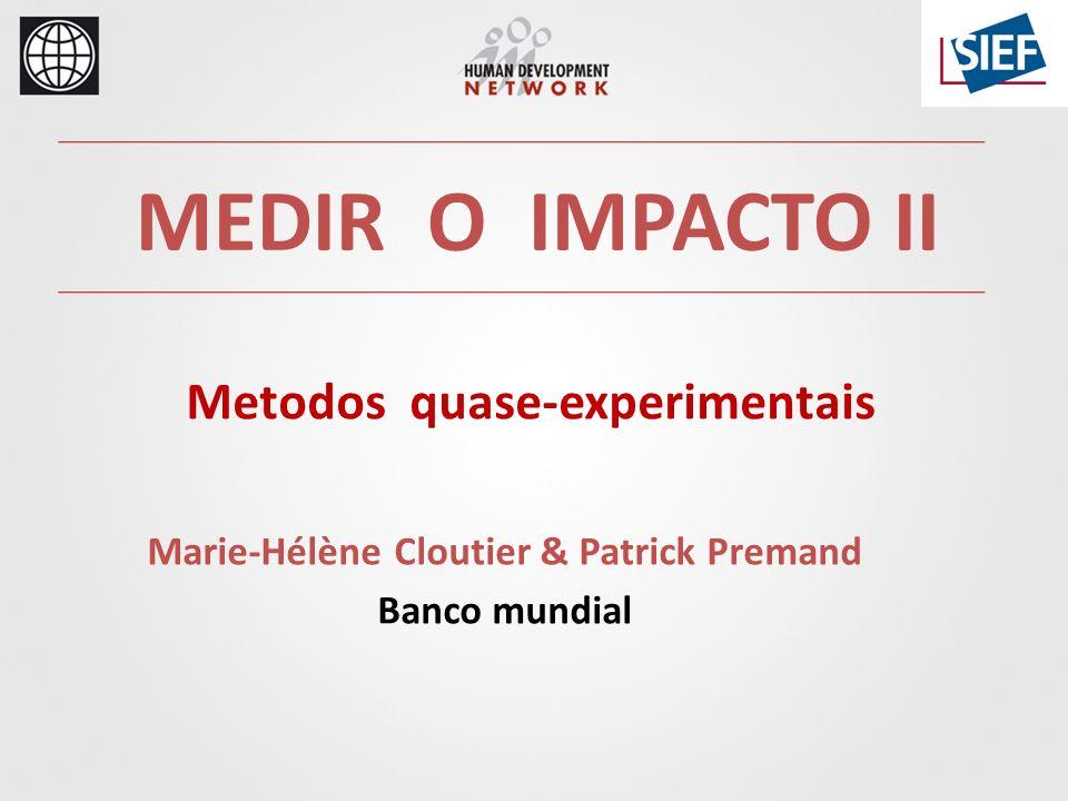 Metodos quase-experimentais Marie-Hélène Cloutier & Patrick Premand