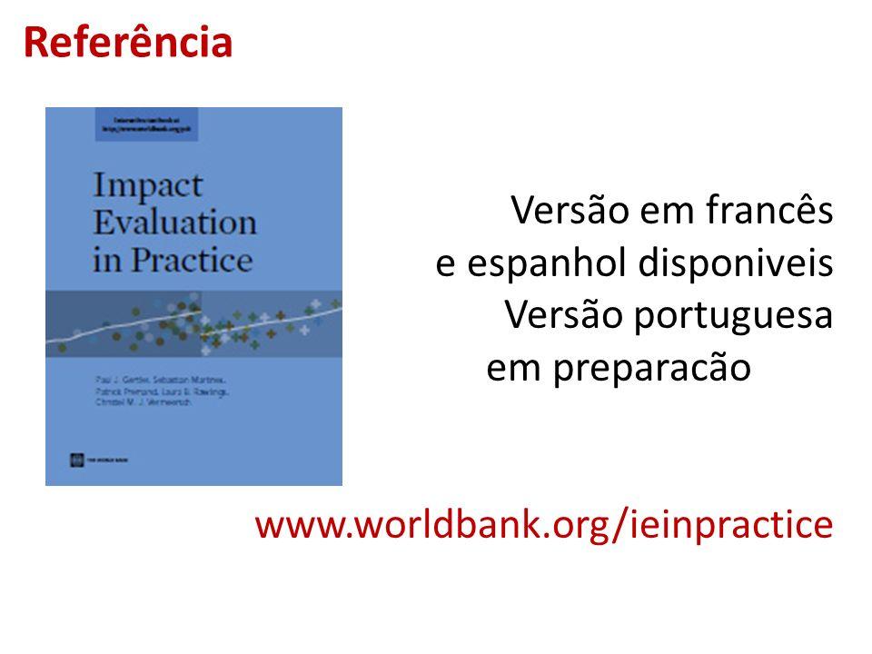 Referência Versão em francês e espanhol disponiveis Versão portuguesa em preparacão www.worldbank.org/ieinpractice.