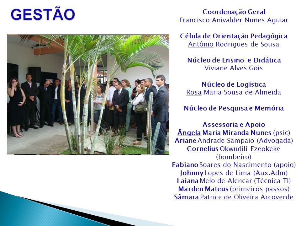 GESTÃO Coordenação Geral Francisco Anivalder Nunes Aguiar