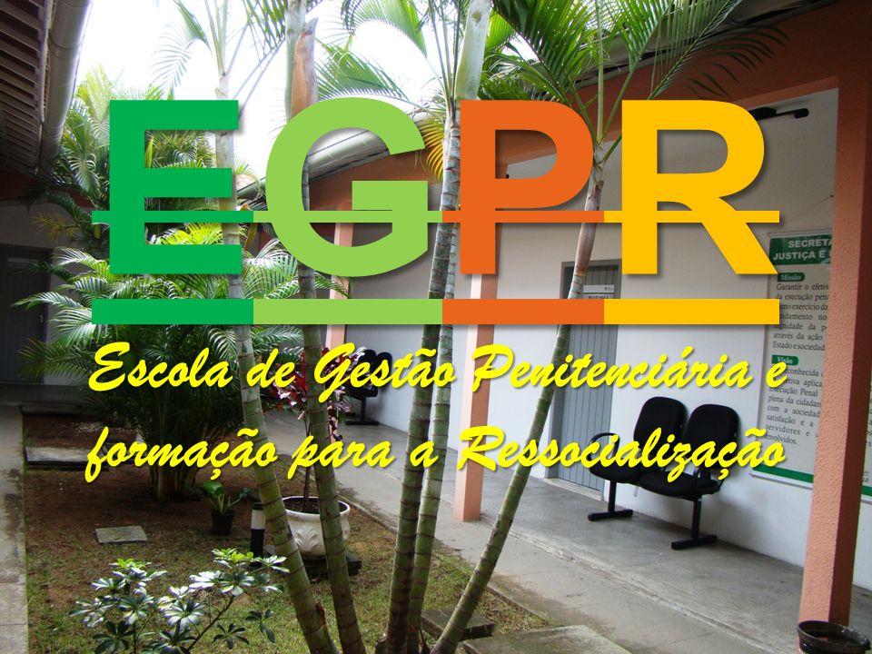 EGPR Escola de Gestão Penitenciária e formação para a Ressocialização