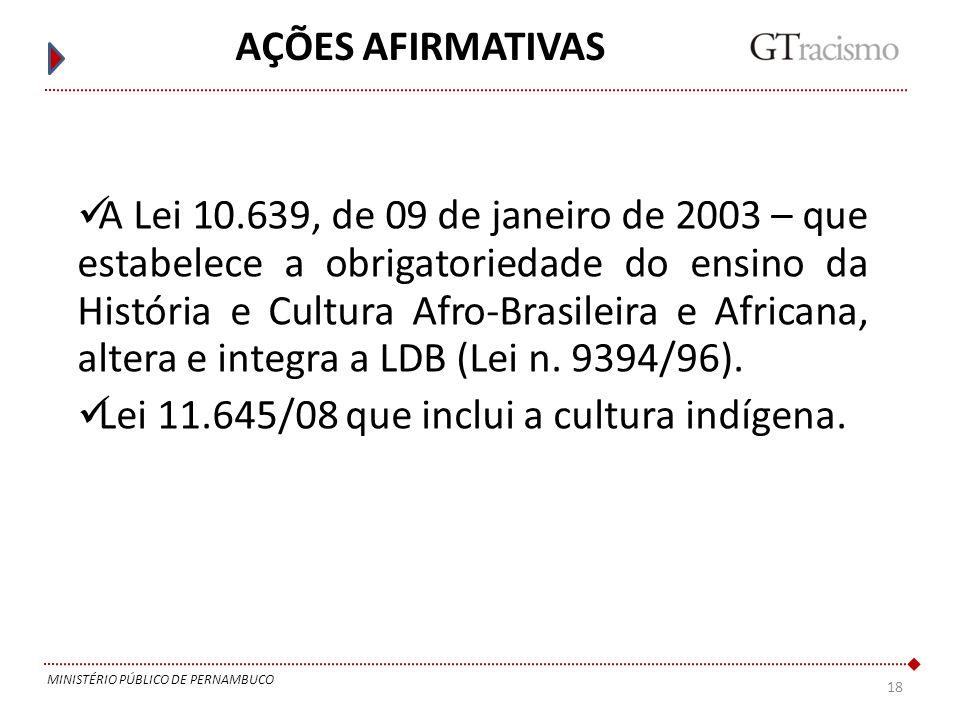 Lei 11.645/08 que inclui a cultura indígena.