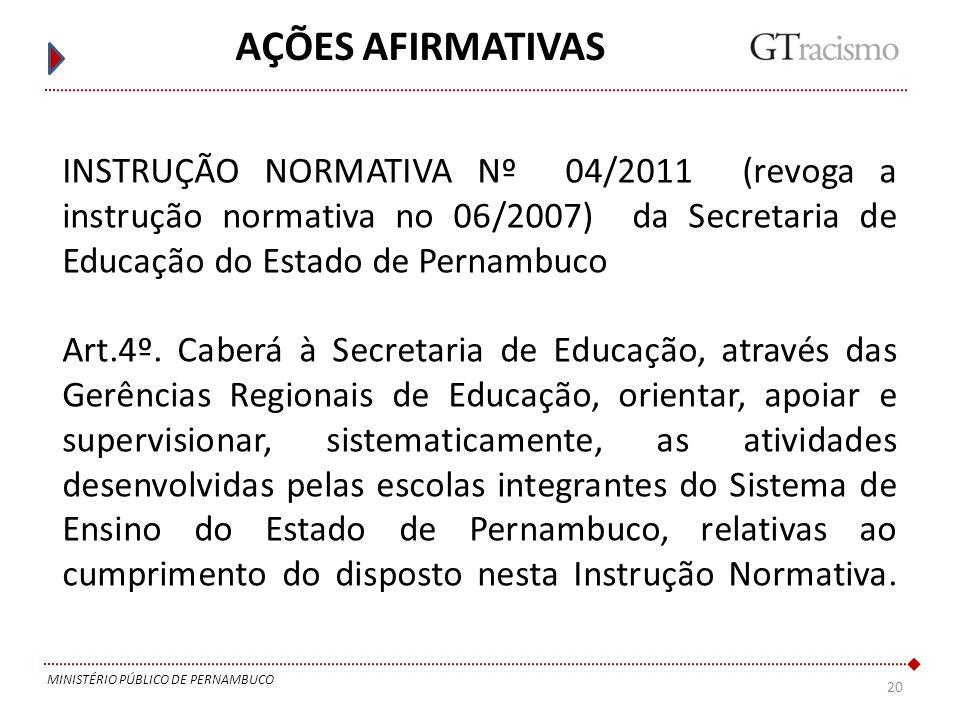 AÇÕES AFIRMATIVAS INSTRUÇÃO NORMATIVA Nº 04/2011 (revoga a instrução normativa no 06/2007) da Secretaria de Educação do Estado de Pernambuco.