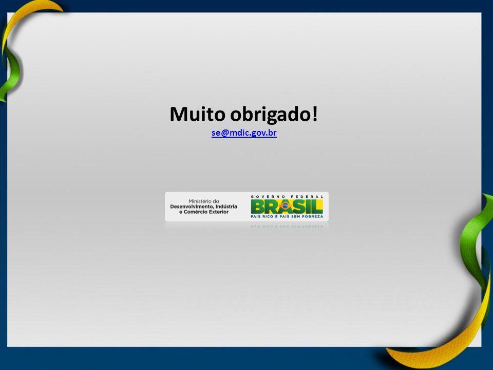 Muito obrigado! se@mdic.gov.br