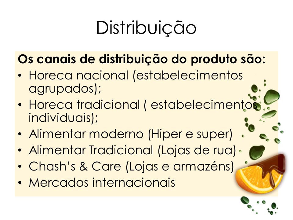 Distribuição Os canais de distribuição do produto são: