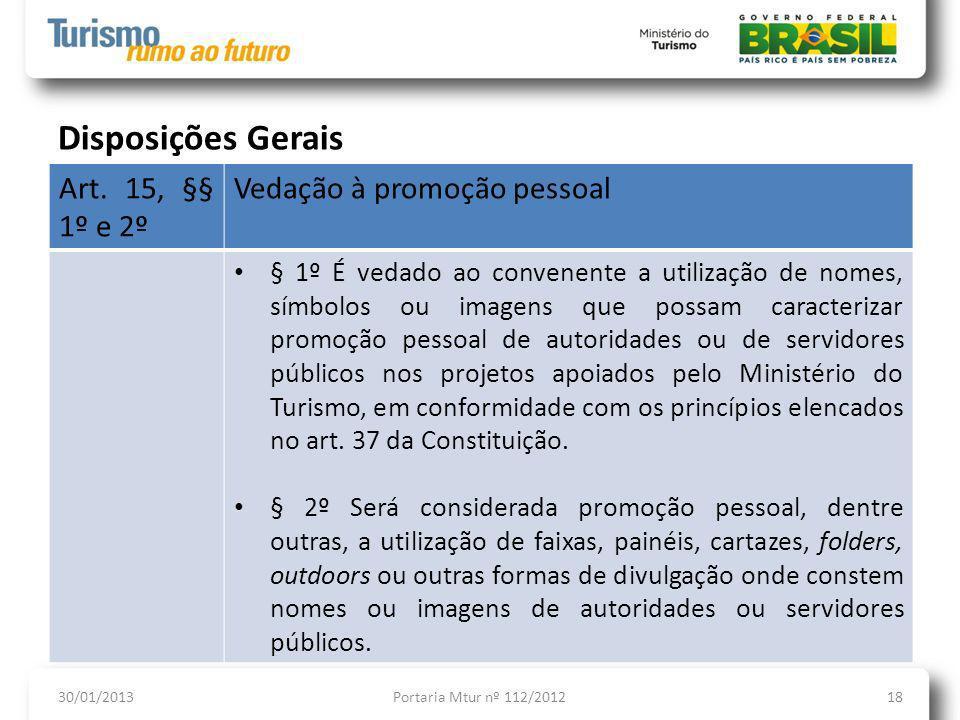 Disposições Gerais Art. 15, §§ 1º e 2º Vedação à promoção pessoal