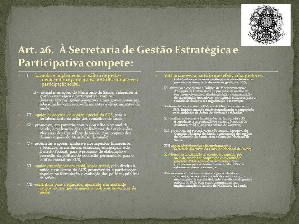 Art. 26. À Secretaria de Gestão Estratégica e Participativa compete: